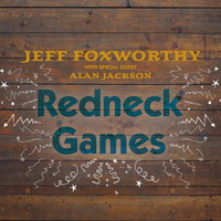 Jeff Foxworthy - Redneck Games (with Alan Jackson)