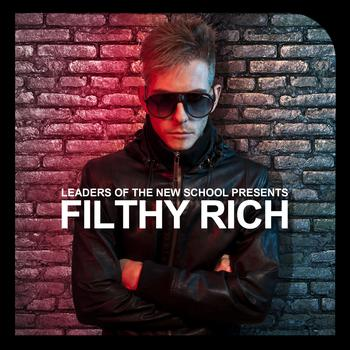 Filthy Rich - Leaders Of The New School Presents Filthy Rich
