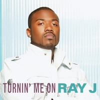 Ray J - Turnin' Me On