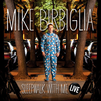 Mike Birbiglia - Sleepwalk With Me Live