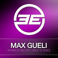 Max Gueli - Sprinkled Melody / Back To Space