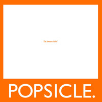 Popsicle - The Sweetest Relief