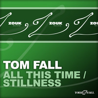 Tom Fall - All This Time / Stillness