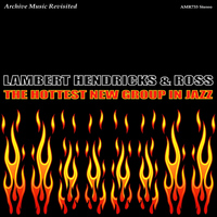 Lambert, Hendricks & Ross - The Hottest New Group in Jazz