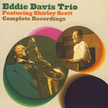 Eddie Lockjaw Davis - Eddie Davis Trio Featuring Shirley Scott Complete Recordings