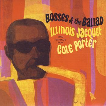 Illinois Jacquet - Bosses Of The Ballads