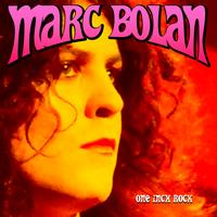 Marc Bolan - One Inch Rock