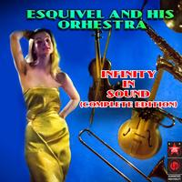 Esquivel & His Orchestra - Infinity In Sound (Complete Edition)