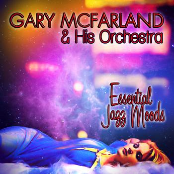 Gary McFarland & His Orchestra - Essential Jazz Moods