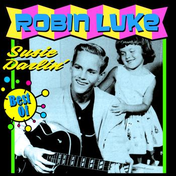 Robin Luke - Susie Darlin' - The Best Of