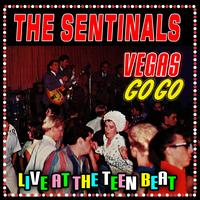 The Sentinals - Vegas Go Go: Live At The Teenbeat Club