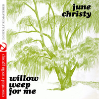 June Christy - Willow Weep For Me (Remastered)