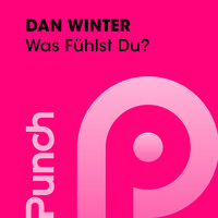 Dan Winter - Was Fühlst Du?