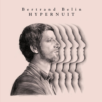 Bertrand Belin / - Hypernuit (Deluxe Edition)