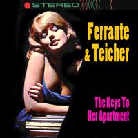 Ferrante & Teicher - The Keys To Her Apartment