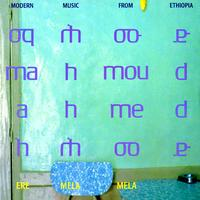 Mahmoud Ahmed - Ere Mela Mela - Modern Music From Ethiopia