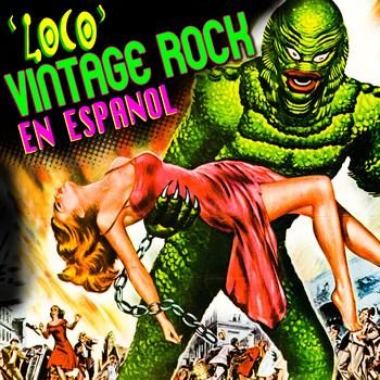 Various Artists - Loco - Vintage Rock en Español
