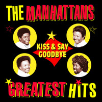 The Manhattans - Kiss And Say Goodbye - Greatest Hits