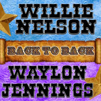 Willie Nelson | Waylon Jennings - Back To Back: Willie Nelson & Waylon Jennings