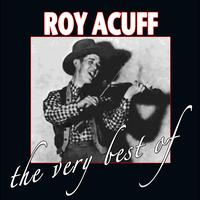 Roy Acuff - The Very Best Of