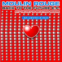 Moulin Rouge - Back to the Future - EP