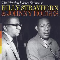 Billy Strayhorn & Johnny Hodges - The Stanley Dance Sessions: Billy Strayhorn & Johnny Hodges