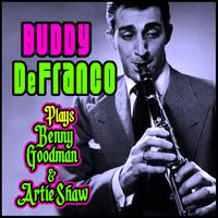 Buddy DeFranco - Plays Benny Goodman & Artie Shaw