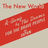 The Drums - The New World (All Band's Proceeds Going To Japan Disaster Relief Efforts)