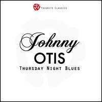 Johnny Otis - Thursday Night Blues