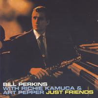 Bill Perkins - Just Friends