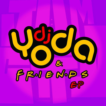 DJ Yoda - DJ Yoda and Friends EP