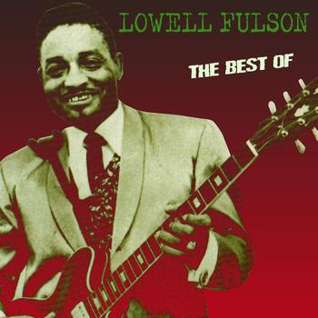 Lowell Fulson - The Best Of