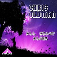 Chris Oldman - All Night Alone