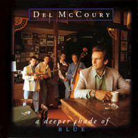 Del McCoury - A Deeper Shade of Blue