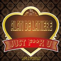 Alan de Laniere - Just F**k U (Explicit)