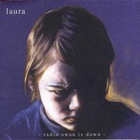 Laura - Radio Swan Is Down (Explicit)
