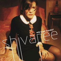 Shivaree - Who's Got Trouble?