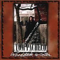 Tom Pacheco - Woodstock Winter