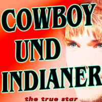 The True Star - Cowboy Und Indianer