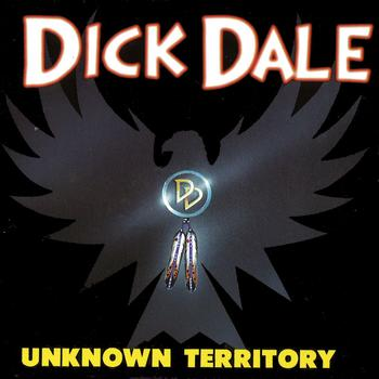 Dick Dale - Unknown Territory