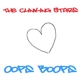 The Clinking Stars - Oops Boops