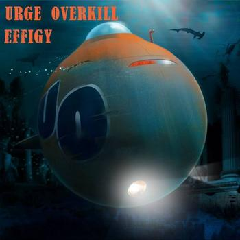 Urge Overkill - Effigy - Single