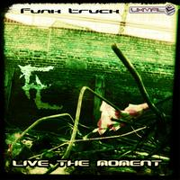 Funk Truck - Live The Moment