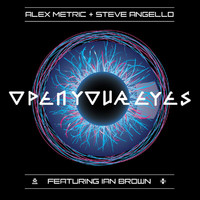 Alex Metric - Open Your Eyes (feat. Ian Brown)