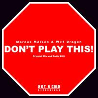 Marcus Maison & Will Dragen - Don't Play This!
