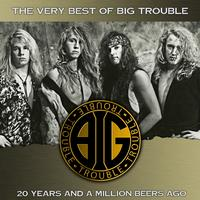 Big Trouble - 20 Years And A Million Beers Ago