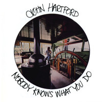 John Hartford - Nobody Knows What You Do