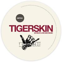 Tigerskin - So Much Love and Magic