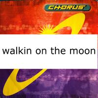Chorus - Walkin' On The Moon