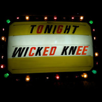 Wicked Knee - Wicked Knee